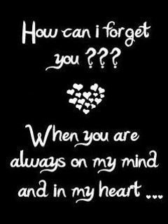 How Can I Forget You, When You Are Always On My Mind…