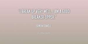 break up very well I am a good breaker upper