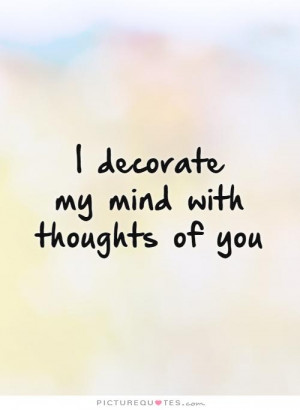 ... Quotes Thinking Of You Quotes Positive Thinking Quotes Mind Quotes