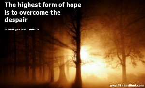 ... is to overcome the despair - Georges Bernanos Quotes - StatusMind.com