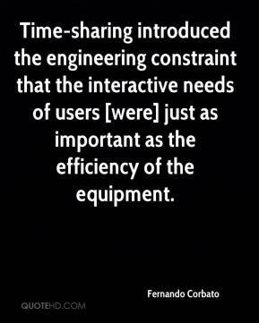 Fernando Corbato - Time-sharing introduced the engineering constraint ...