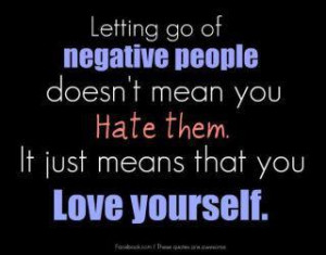 Love Quotes Letting negative people hate