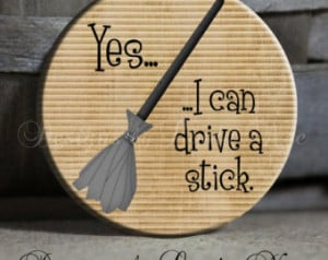 drive a stick with witch es broom Quote on tan Sarcastic Witty Quotes ...