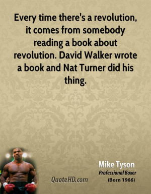 ... revolution. David Walker wrote a book and Nat Turner did his thing