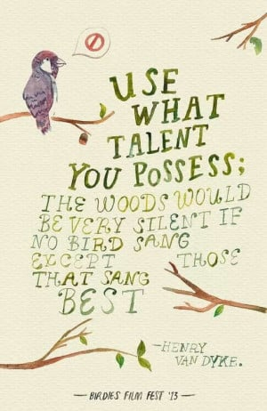 Use your talent proudly