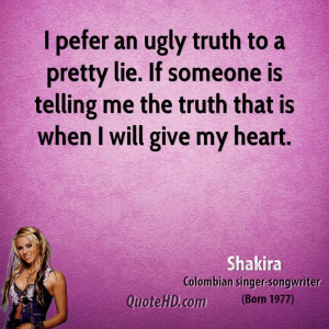 Telling The Truth Quotes Shakira-shakira-i-pefer-an- ...