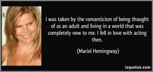 was taken by the romanticism of being thought of as an adult and ...