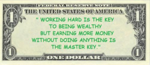 Working Hard Is The key To Being Wealthy But Earning More Money ...
