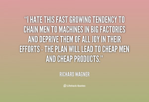 quote-Richard-Wagner-i-hate-this-fast-growing-tendency-to-34955.png