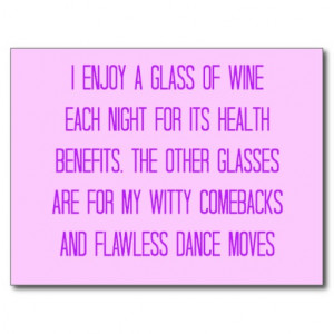 FUNNY WINE QUOTES DANCE MOVES HEALTH BENEFITS COME POST CARDS