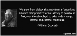 More Wilhelm Ostwald Quotes