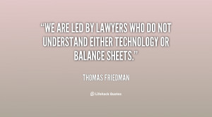 quote-Thomas-Friedman-we-are-led-by-lawyers-who-do-87299.png