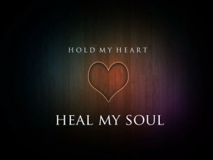 Hold My Heart Heal My Soul