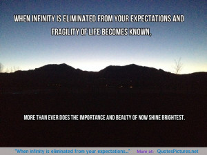 When infinity is eliminated from your expectations…""