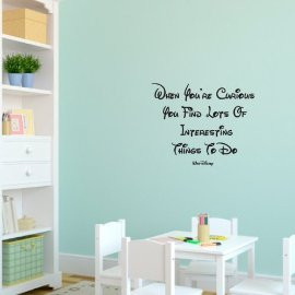 Walt Disney Quote Decal 'When you're curious you find lot's of ...