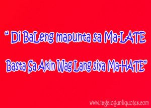 Tagalog Love Quote - HATE or LATE?