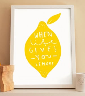When Life Gives You Lemons: 25+ Lemon recipes, quotes and ideas