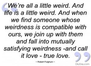 we're all a little weird robert fulghum