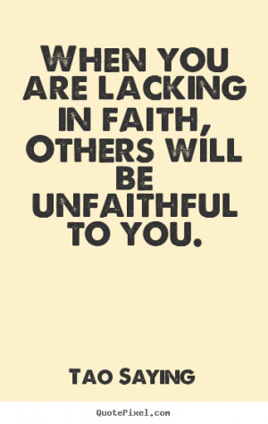 quote about inspirational - When you are lacking in faith, others ...