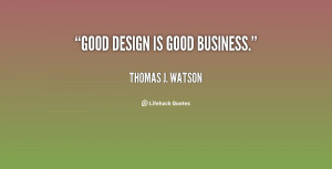 quote-Thomas-J.-Watson-good-design-is-good-business-92909.png