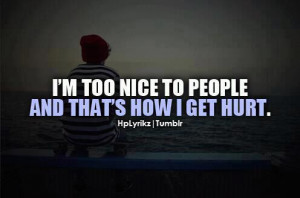 being too nice quotes tumblr being too nice quotes tumblr