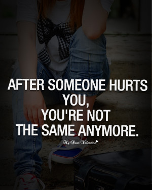 Love Hurts Quotes - After someone hurts you