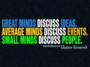 Quotes, Minds Quotes, Great Minds Quotes, Idea Quotes, Eleanor ...