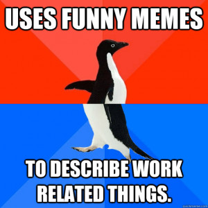 Uses Funny Memes To describe work related things. - Uses Funny Memes ...