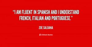 quote-Zoe-Saldana-i-am-fluent-in-spanish-and-i-124059.png