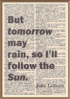 But tomorrow may rain so ill follow the Sun--John Lennon //Vintage ...