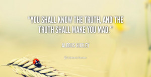 quote-Aldous-Huxley-you-shall-know-the-truth-and-the-43181.png