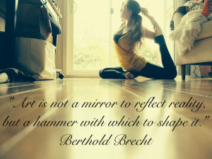 Berthold Bretch Quote and @Emma Nystedt yoga