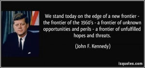 President John F Kennedy Quotes Quote-we-stand-today-on-the-