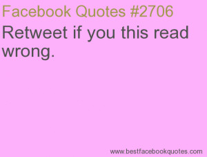 Retweet if you this read wrong.-Best Facebook Quotes, Facebook Sayings