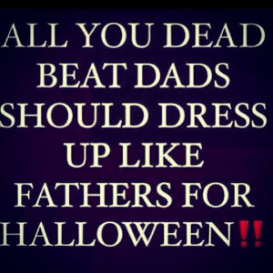 Dead beat dads...