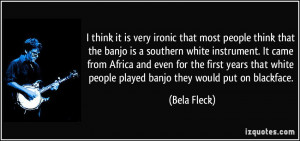 More Bela Fleck Quotes