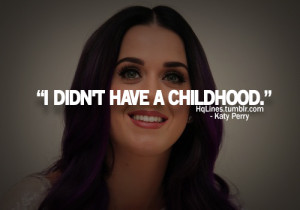 hqlines, katy perry, life, love, quotes, sayings, swag