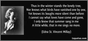 ... Yet Knows Its Boughs More Silent Than Before Edna St Vincent Millay