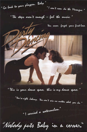 Dirty Dancing - Crawling Quotes Poster