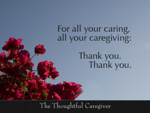 ... Your Caregiving, Thank You. Thank You. The Thoughtful Caregiver