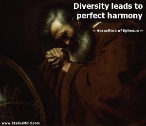 ... to perfect harmony - Heraclitus of Ephesus Quotes - StatusMind.com