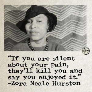If you are silent about your pain, they'll kill you and say you ...