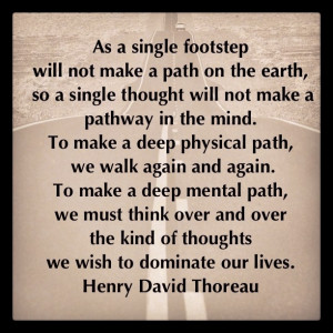 ... kind of thoughts we wish to dominate our lives' -Henry David Thoreau