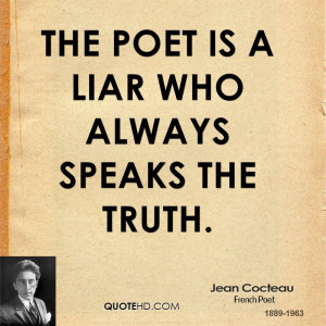 jean-cocteau-poetry-quotes-the-poet-is-a-liar-who-always-speaks-the ...