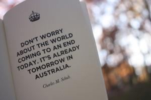 ... to an end today. It's already tomorrow in Australia