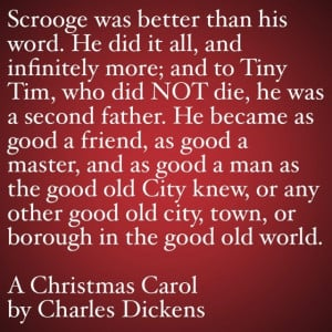 My Favorite Quotes from A Christmas Carol #49 – …and as good a man ...