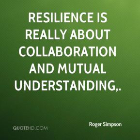 Roger Simpson - Resilience is really about collaboration and mutual ...