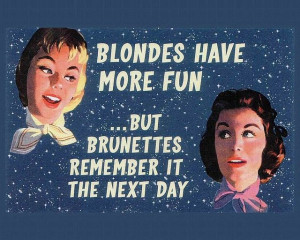 26 99 Blondes Have More Fun More