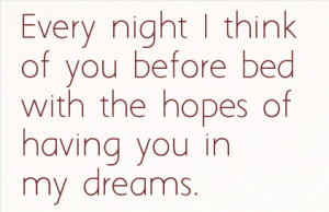 ... Before Bed With The Hopes Of Having You In My Dreams - Romantic Quote