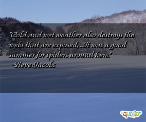 Quotes on Cold Weather http://www.famousquotesabout.com/quote/Cold-and ...
